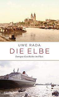 Buch: Uwe Rada - Dei Elbe - Europas Geschichte im Fluss